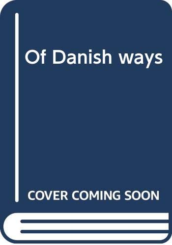 9780064640756: Of Danish ways