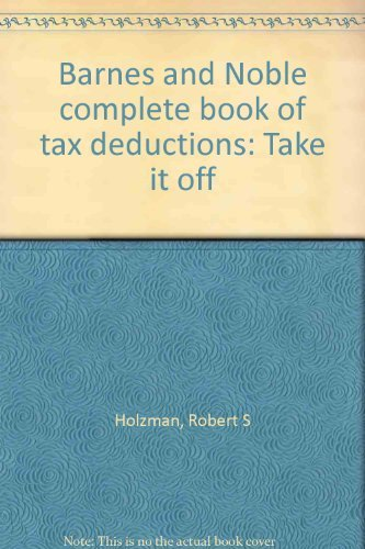9780064640893: Barnes and Noble complete book of tax deductions: Take it off