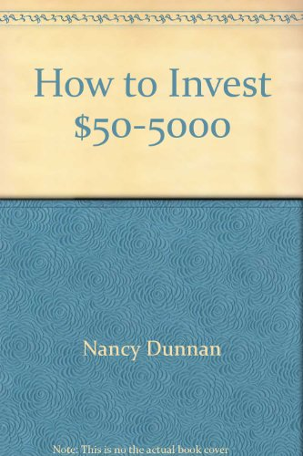 9780064641005: How to Invest $50-$5000: The Small Investor's Step-By-Step, Dollar-By-Dollar Plan for Low-Risk, High-Return Investing (NFPA, NFPA 99 Health Care Facilities)