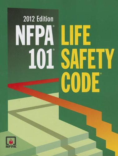 Nfpa 101: Life Safety Code, 2012 Edition (0064641805) by Nfpa; National Fire Protection Association