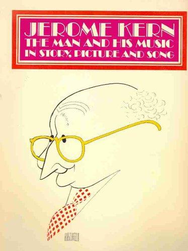 Jerome Kern : The Man and His: Kern, Jerome; Hugh