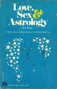 Love, Sex, and Astrology: Teri King