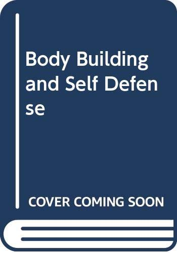 9780064650724: Body Building and Self Defense [Paperback] by Callum, Myles