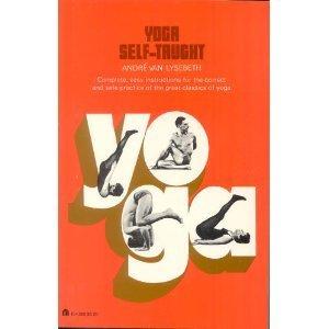 Yoga Self Taught.: Lysebeth, Andre Van