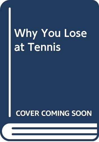 9780064650854: Why You Lose at Tennis