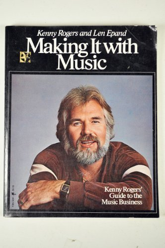9780064650915: Making It With Music: Kenny Rogers' Guide to the Music Business