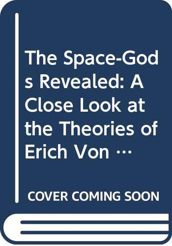 9780064650922: The Space-Gods Revealed: A Close Look at the Theories of Erich Von Daniken
