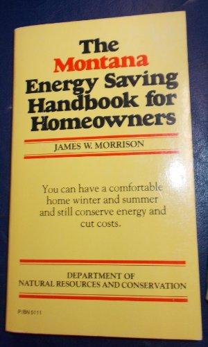 9780064651110: The Montana Energy Saving Handbook for Homeowners
