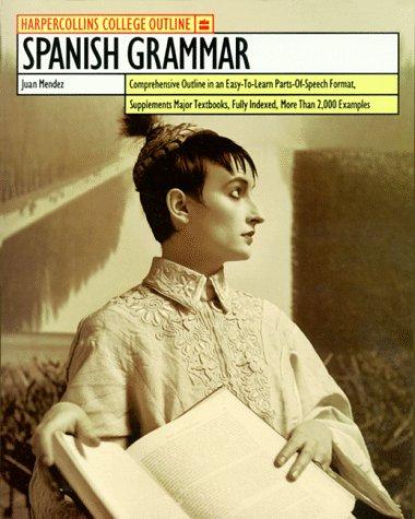 9780064671293: HarperCollins College Outline Spanish Grammar (HARPERCOLLINS COLLEGE OUTLINE SERIES)