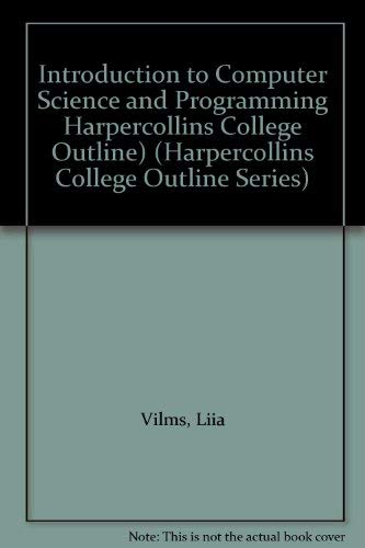 9780064671453: Introduction to Computer Science and Programming Harpercollins College Outline) (HARPERCOLLINS COLLEGE OUTLINE SERIES)