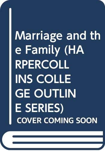 9780064671477: Marriage and the Family (Harpercollins College Outline Series)