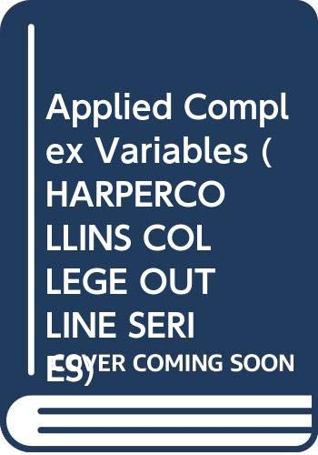 9780064671521: Applied Complex Variables (Harpercollins College Outline Series)