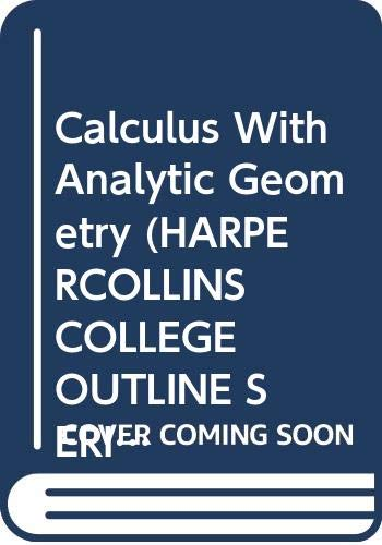 9780064671613: Calculus With Analytic Geometry (Harpercollins College Outline Series)