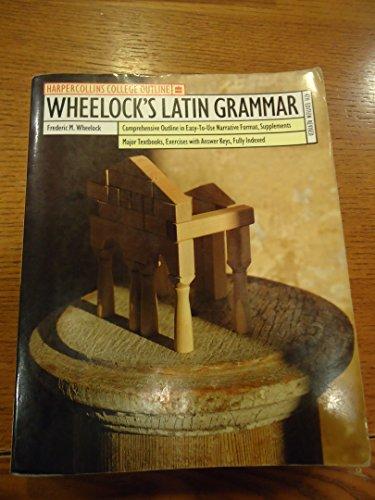 Wheelock's Latin Grammar (Harpercollins College Outline): Frederic M. Wheelock