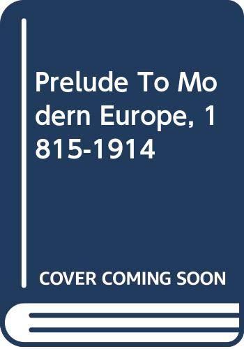 9780064778107: Prelude to Modern Europe, 1815-1914