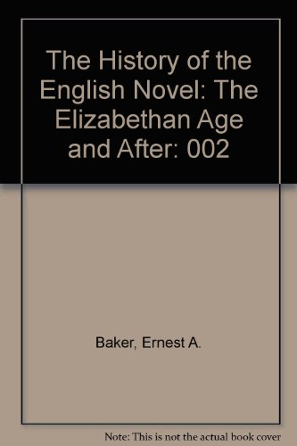 9780064800471: The History of the English Novel, Vol. 2: The Elizabethan Age and After