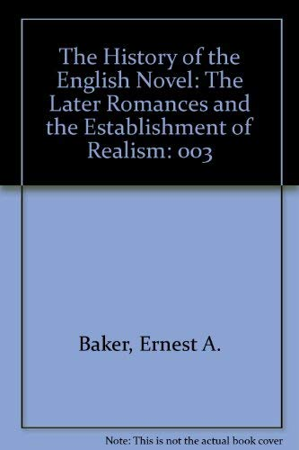 9780064800488: The History of the English Novel, Vol. 3: The Later Romances and the Establishment of Realism