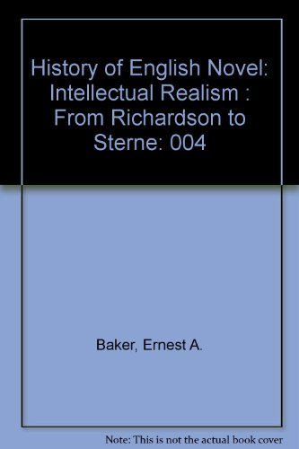 9780064800495: History of English Novel: Intellectual Realism : From Richardson to Sterne