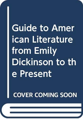 9780064801331: Guide to American Literature from Emily Dickinson to the Present