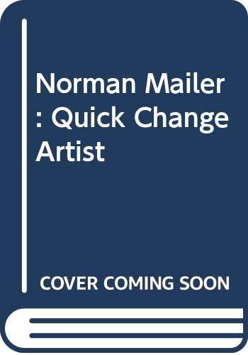 9780064902847: Norman Mailer: Quick Change Artist