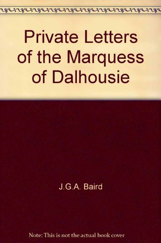 9780064902915: Private letters of the Marquess of Dalhousie
