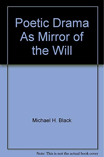 9780064904391: Poetic drama as mirror of the will