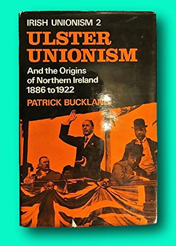 9780064907514: Irish Unionism. Two. Ulster Unionism And The Origins Of Northern Ireland 1886 - 1922.