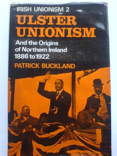 9780064907514: Ulster unionism and the origins of Northern Ireland, 1886-1922 (His Irish unionism ; 2)