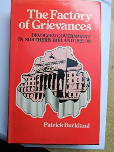 9780064907521: The Factory of Grievances: Devolved Government in Northern Ireland, 1921-39