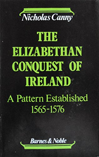 9780064909549: The Elizabethan conquest of Ireland: A pattern established, 1565-76