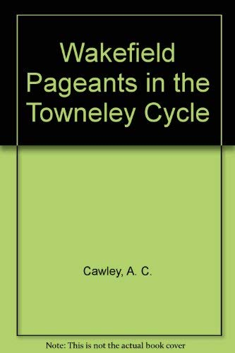 9780064910132: Wakefield Pageants in the Towneley Cycle