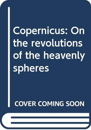 9780064912792: Copernicus: On the revolutions of the heavenly spheres
