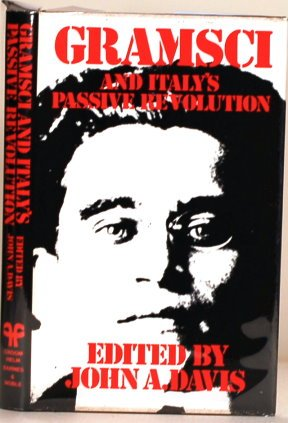 Gramsci and Italy's passive revolution (006491609X) by John A. Davis