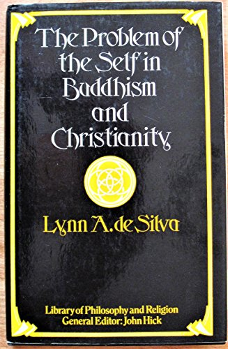 9780064916677: The problem of the self in Buddhism and Christianity (Library of philosophy and religion)