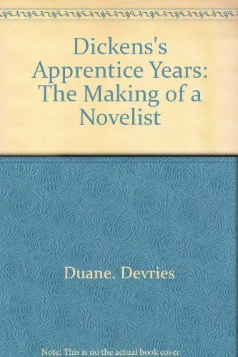 9780064916721: Dickens's apprentice years: The making of a novelist