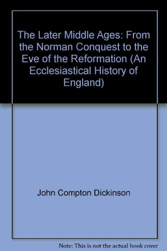 9780064916783: The later Middle Ages: From the Norman Conquest to the eve of the Reformation (An Ecclesiastical history of England)