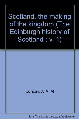 9780064918305: Scotland, the making of the kingdom (The Edinburgh history of Scotland ; v. 1)