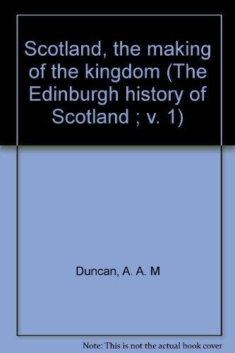 9780064918305: Scotland, the making of the kingdom (The Edinburgh history of Scotland ; v. 1)