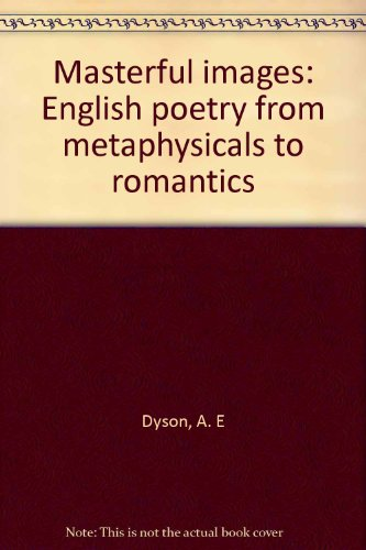 9780064918640: Masterful Images: English Poetry from Metaphysicals to Romantics