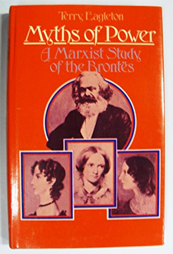 9780064918664: Myths of power: A Marxist study of the Brontes