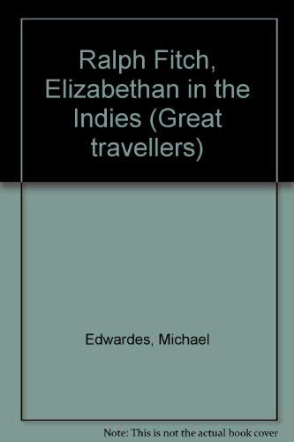 9780064918909: Ralph Fitch, Elizabethan in the Indies (Great travellers)