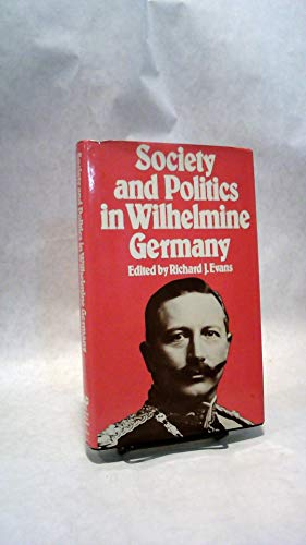 9780064920360: Society and politics in Wilhelmine Germany