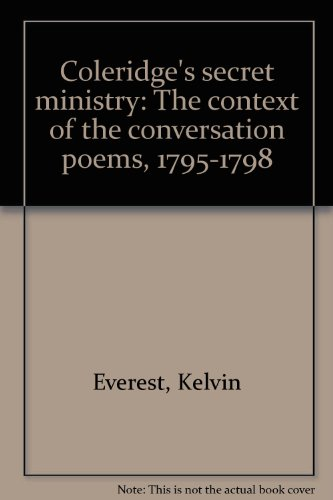 9780064920438: Coleridge's secret ministry: The context of the conversation poems, 1795-1798
