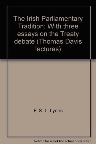 9780064920681: The Irish Parliamentary Tradition: With three essays on the Treaty debate (Thomas Davis lectures)