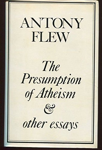 The presumption of atheism and other philosophical essays on God, freedom, and immortality (0064921190) by Flew, Antony