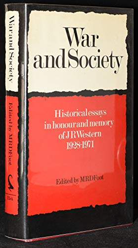 9780064921404: War and society;: Historical essays in honour and memory of J. R. Western, 1928-1971