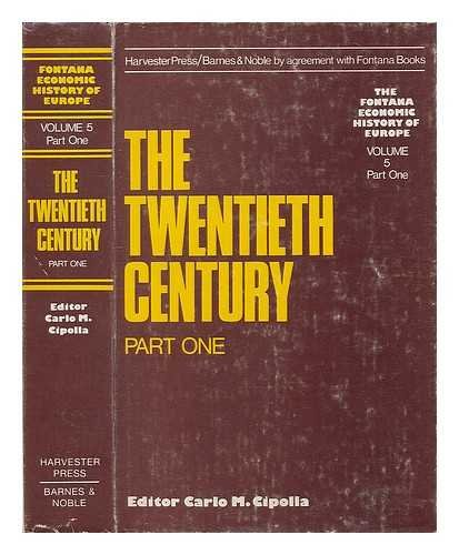 The Twentieth century (The Fontana economic history: Cipolla, Carlo M.