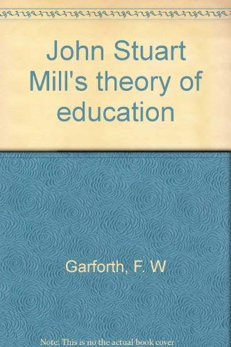 9780064923323: John Stuart Mill's theory of education