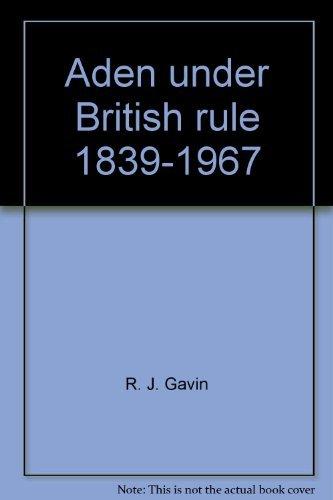 9780064923378: Aden under British rule, 1839-1967