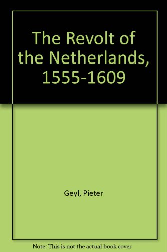 9780064923828: The Revolt of the Netherlands, 1555-1609